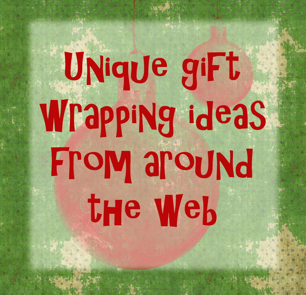Here are some cute ways to wrap your gifts – other than the typical ...